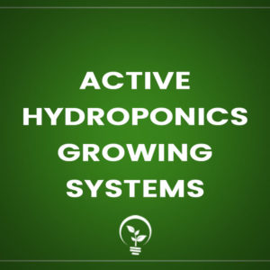 Active Hydroponics Growing Systems