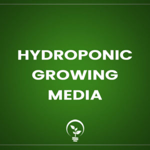 Hydroponic Growing Media